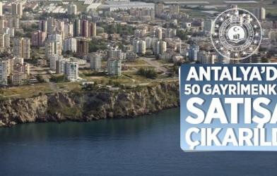 ANTALYA'DA 50 ADET GAYRİMENKULÜN İHALEYLE SATILIYOR