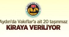 AYDIN'DA VAKIFLAR'A AİT 20 ADET TAŞINMAZ KİRAYA VERİLECEK
