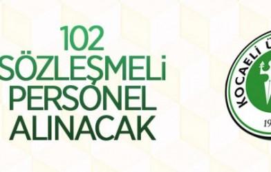 KOCAELİ ÜNİVERSİTESİ 102 SÖZLEŞMELİ PERSONEL ALACAK