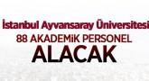 İSTANBUL AYVANSARAY ÜNİVERSİTESİ 88 ÖĞRETİM ÜYESİ ALACAK
