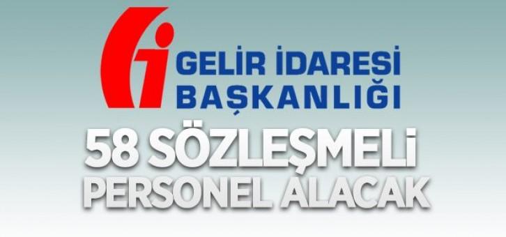 GELİR İDARESİ BAŞKANLIĞI 58 SÖZLEŞMELİ PERSONEL ALACAK