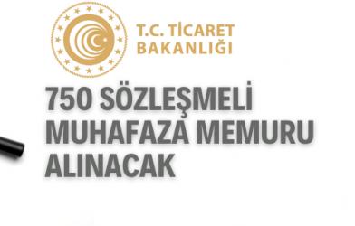 750 SÖZLEŞMELİ MUHAFAZA MEMURU ALINACAK