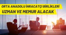 ORTA ANADOLU İHRACATÇI BİRLİKLERİ PERSONEL ALACAK