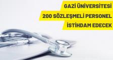 GAZİ ÜNİVERSİTESİ 200 SÖZLEŞMELİ PERSONEL ALACAK